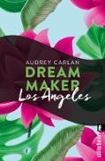 Cover-Bild zu Dream Maker - Los Angeles (eBook) von Carlan, Audrey