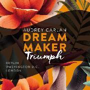 Cover-Bild zu Dream Maker - Triumph (Audio Download) von Carlan, Audrey