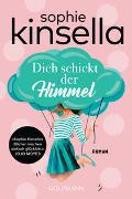 Cover-Bild zu Dich schickt der Himmel von Kinsella, Sophie