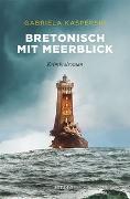 Cover-Bild zu Bretonisch mit Meerblick von Kasperski, Gabriela