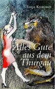 Cover-Bild zu Alles Gute kommt aus dem Thurgau von Kummer, Tanja