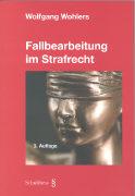 Cover-Bild zu Fallbearbeitung im Strafrecht von Wohlers, Wolfgang