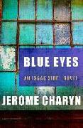 Cover-Bild zu Charyn, Jerome: Blue Eyes