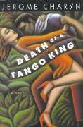Cover-Bild zu Charyn, Jerome: Death of a Tango King