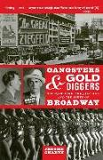 Cover-Bild zu Charyn, Jerome: Gangsters and Gold Diggers: Old New York, the Jazz Age, and the Birth of Broadway