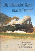 Cover-Bild zu Die Rhätische Bahn macht Dampf von Müller, Christian
