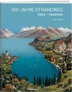 Cover-Bild zu 100 Jahre Strandweg Spiez-Faulensee von Winiger, Hans