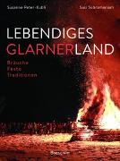Cover-Bild zu Lebendiges Glarnerland von Peter-Kubli, Susanne