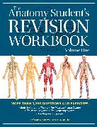 Cover-Bild zu The Anatomy Student's Revision Workbook: Volume One von Ashwell, Prof. Ken