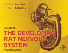 Cover-Bild zu Paxinos and Ashwell's Atlas of the Developing Rat Nervous System von Paxinos, George