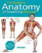 Cover-Bild zu Student's Anatomy of Stretching Manual: 50 Fully-Illustrated Strength Building and Toning Stretches von Ashwell, Ken