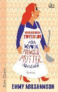 Cover-Bild zu Widerspruch zwecklos oder Wie man eine polnische Mutter überlebt von Abrahamson, Emmy