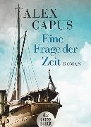 Cover-Bild zu Eine Frage der Zeit von Capus, Alex
