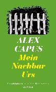 Cover-Bild zu Mein Nachbar Urs von Capus, Alex