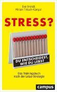 Cover-Bild zu Stress? Du entscheidest, wie du lebst von Brandt, Eva