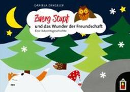 Cover-Bild zu Zwerg Stupf und das Wunder der Freundschaft von Zängeler, Daniela