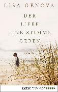 Cover-Bild zu Der Liebe eine Stimme geben (eBook) von Genova, Lisa