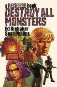 Cover-Bild zu Ed Brubaker: Destroy All Monsters: A Reckless Book