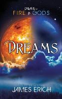 Cover-Bild zu Erich, James: Dreams of Fire and Gods