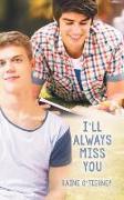Cover-Bild zu O'Tierney, Raine: I'll Always Miss You