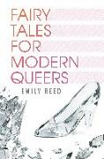 Cover-Bild zu Reed, Emily: Fairy Tales for Modern Queers