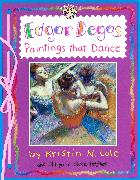 Cover-Bild zu Edgar Degas: Paintings That Dance von Cocca-Leffler, Maryann