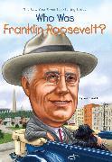 Cover-Bild zu Who Was Franklin Roosevelt? von Frith, Margaret