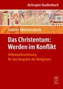 Cover-Bild zu Das Christentum: Werden im Konflikt von Meckenstock, Günter