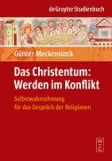 Cover-Bild zu Das Christentum: Werden im Konflikt (eBook) von Meckenstock, Günter