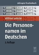 Cover-Bild zu Die Personennamen im Deutschen (eBook) von Seibicke, Wilfried