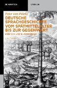 Cover-Bild zu Deutsche Sprachgeschichte vom Spätmittelalter bis zur Gegenwart von Polenz, Peter