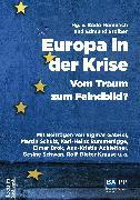 Cover-Bild zu Europa in der Krise - Vom Traum zum Feindbild? (eBook) von Münkler, Herfried (Beitr.)