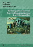 Cover-Bild zu Reifungsprozesse und Entwicklungsaufgaben im Lebenszyklus von Dörr, Margret (Hrsg.)