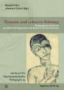 Cover-Bild zu Trauma und schwere Störung von Dörr, Margret (Hrsg.)