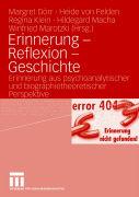 Cover-Bild zu Erinnerung - Reflexion - Geschichte von Dörr, Margret (Hrsg.)