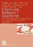 Cover-Bild zu Erinnerung - Reflexion - Geschichte (eBook) von Dörr, Margret (Hrsg.)