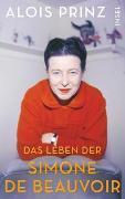 Cover-Bild zu Das Leben der Simone de Beauvoir von Prinz, Alois