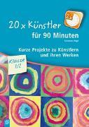 Cover-Bild zu 20 x Künstler für 90 Minuten - Klasse 1/2 von Vogt, Susanne