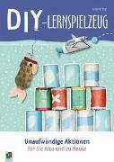 Cover-Bild zu DIY-Lernspielzeug - Unaufwändige Aktionen für die Kita und zu Hause von Vogt, Susanne