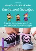 Cover-Bild zu Mini-Kurs für Kita-Kinder: Knoten und Schleifen von Vogt, Susanne