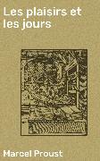 Cover-Bild zu Les plaisirs et les jours (eBook) von Proust, Marcel
