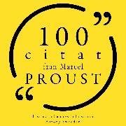 Cover-Bild zu 100 citat från Marcel Proust (Audio Download) von Proust, Marcel
