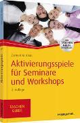 Cover-Bild zu Aktivierungsspiele für Seminare und Workshops von Klein, Zamyat M.