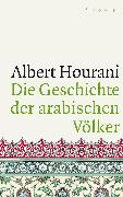 Cover-Bild zu Die Geschichte der arabischen Völker von Hourani, Albert