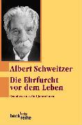 Cover-Bild zu Die Ehrfurcht vor dem Leben (eBook) von Schweitzer, Albert