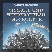 Cover-Bild zu Verfall und Wiederaufbau der Kultur (Ungekürzt) (Audio Download) von Schweitzer, Albert