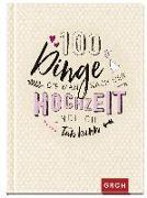 Cover-Bild zu 100 Dinge, die man nach der Hochzeit endlich tun kann