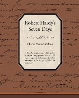 Cover-Bild zu Robert Hardy's Seven Days von Sheldon, Charles Monroe