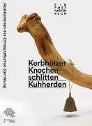 Cover-Bild zu Kerbhölzer, Knochenschlitten, Kuhherden von Alpines Museum der Schweiz (Hrsg.)