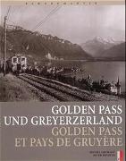 Cover-Bild zu Golden Pass und Greyerzerland Golden Pass et pays de Gruyière von Gremaud, Michel (Vorb.)